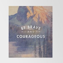 Be Brave and Courageous Throw Blanket