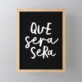 Que Sera Sera black and white typography wall art home decor life quote handwritten beautiful words Framed Mini Art Print