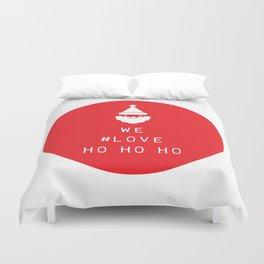 We #LOVE Ho Ho Ho! Duvet Cover