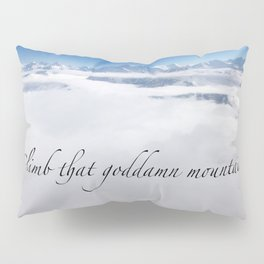 Himala-YEAH! (Climb that goddamn mountain quote) Pillow Sham
