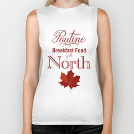 Poutine; Breakfast Food of the North Biker Tank