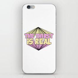 The Thirst is Real    iPhone Skin