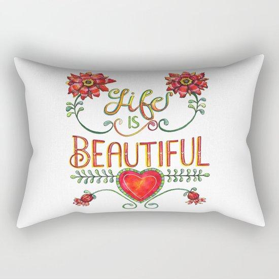 Life is Beautiful 1 Rectangular Pillow