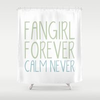 fangirl Shower Curtains featuring Fangirl Forever, Calm Never! V2 by bookwormboutique