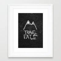 eat well travel often Framed Art Prints featuring Travel often, eat well by elena + stephann