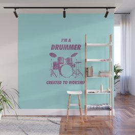 I'm Drummer Created To Worship Funny Drums Vintage Drumming Distressed Wall Mural