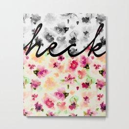 Floral Heck Metal Print