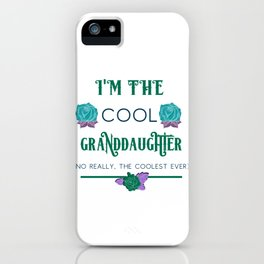 Granddaughter I'm the Cool Granddaughter iPhone Case