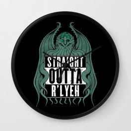 Straight Outta R'lyeh Wall Clock