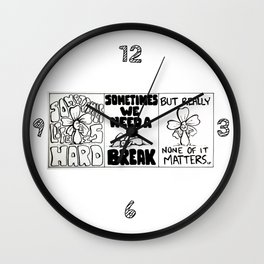 """Life is Hard, But None of it Matters"" Flowerkid Wall Clock"