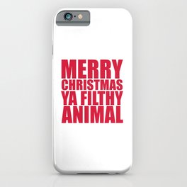 Merry Christmas Ya Filthy Animal iPhone Case