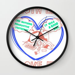 Did Nothing Productive Today It Was A Good Day 2 Wall Clock