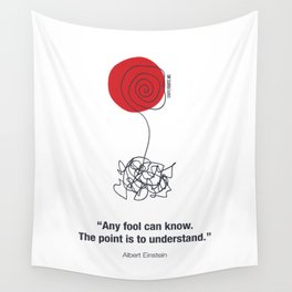 Any Fool Can Know Wall Tapestry