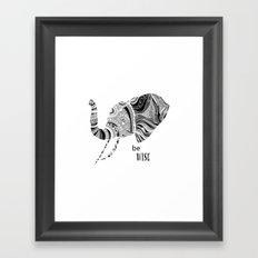BE WISE Framed Art Print