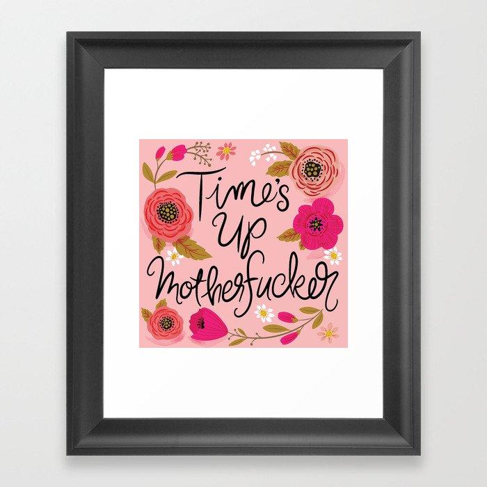 Pretty Swe*ry: Time's Up MF'er Gerahmter Kunstdruck