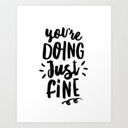 You're Doing Just Fine black and white modern typography quote poster canvas wall art home decor Art Print