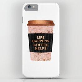 Life happens, coffee helps iPhone Case