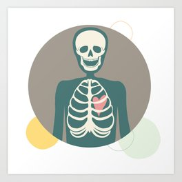 Skeletons have hearts too. Art Print