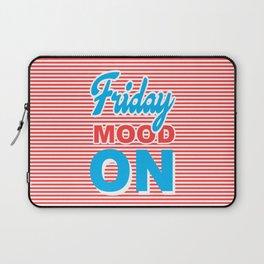 Friday Mood On, typography design Laptop Sleeve