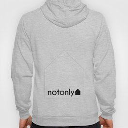 notonly house Hoody