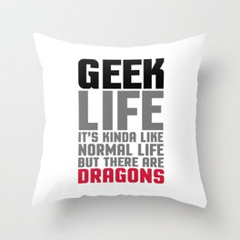 Geek Life Funny Saying Throw Pillow