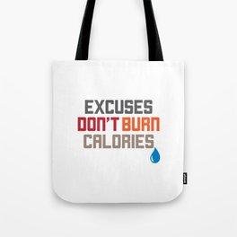 Excuses Don't Burn Calories Motivational Tote Bag