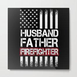 Husband Father Firefighter USA Flag American Flag Metal Print