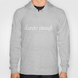 elevens enough. cursive Hoody