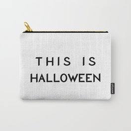 This is Halloween Carry-All Pouch