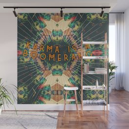 Karma Is A Boomerang Wall Mural