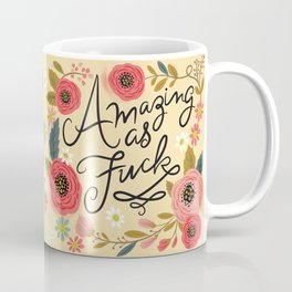 Pretty Swe*ry: Amazing as F Coffee Mug