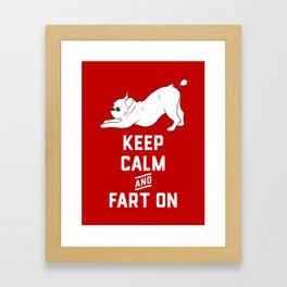 Keep Calm and Fart On with the cute French Bulldog Framed Art Print