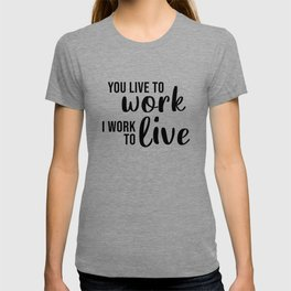 You Live To Work I Work To Live - Emily in Paris T-shirt