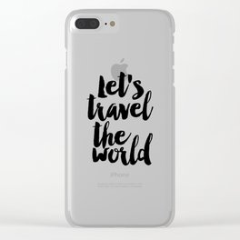 Let's travel the world Travel poster Travel prints Travel decor Inspirational quote Motivational wal Clear iPhone Case