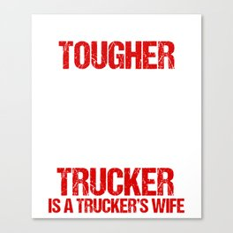 Awesome Shirt For Trucker's Wife. Canvas Print