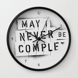 NEVER BE COMPLF Wall Clock