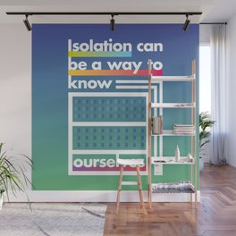 Isolation can be a way to know ourselves Wall Mural