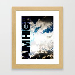 AIM HIGH Framed Art Print