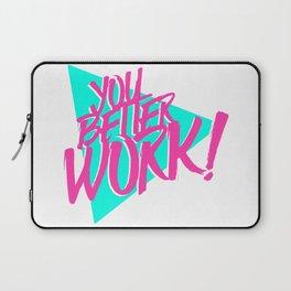 YOU BETTER WORK Laptop Sleeve