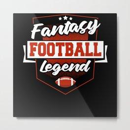 Fantasy Football Legend Flag Dad Father's Day Metal Print