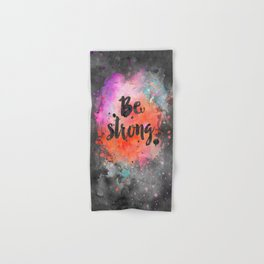 Be strong motivational watercolor quote Hand & Bath Towel