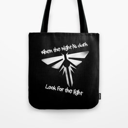 When The Night Is Dark, Look To The Light (The Last Of Us) Tote Bag
