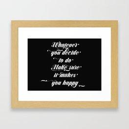 Make sure it makes you happy Framed Art Print