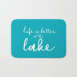 Life is better at the Lake Bath Mat