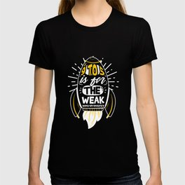 9 To 5 Is For The Weak Funny Entrepreneur T-shirt