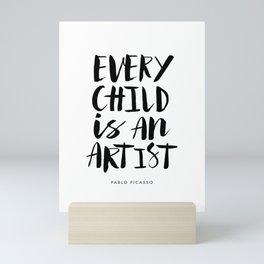Every Child is an Artist black-white kindergarten nursery kids childrens room wall home decor Mini Art Print