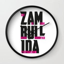 ZAMBULLIDA Frases 02 Wall Clock