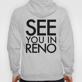 See You In Reno - BIG Hoody