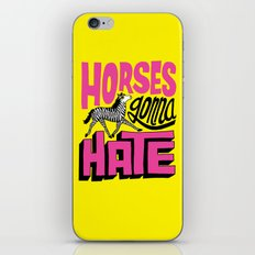 Horses Gonna Hate iPhone & iPod Skin