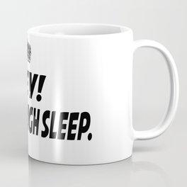 Get Enough Sleep Coffee Mug